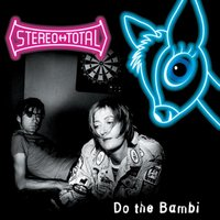Do the Bambi — Stereo Total