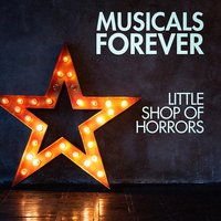 Musicals Forever: Little Shop of Horrors — саундтрек, Musical Mania, The Oscar Hollywood Musicals