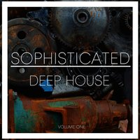 Sophisticated Deep House, Vol. 1 — сборник