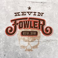 Best of... so Far — Kevin Fowler