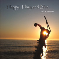Happy...Hazy and Blue — Jeff Armstrong