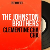 Clementine Cha Cha — The Johnston Brothers, Frank Barber and His Orchestra