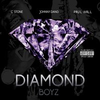 Diamond Boyz — Paul Wall, C Stone