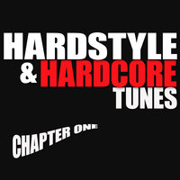 Hardstyle & Hardcore Tunes Chapter One — сборник