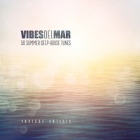 Vibes Del Mar (50 Summer Deep-House Tunes) — сборник
