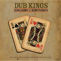 Dub Kings: King Jammy At King Tubby's — King Jammy