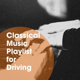 Classical Music Playlist for Driving — The Einstein Classical Music Collection for Baby, Classical Guitar, Classical Piano, Classical Piano, Classical Guitar, The Einstein Classical Music Collection for Baby