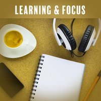 Learning & Focus – Music for Study, Brain Power, Motivation & Educational Sounds — Studying Music and Study Music