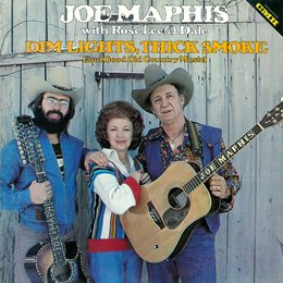 Dim Lights, Thick Smoke (and Good Old Country Music) — Joe Maphis, Rose Lee Maphis, Dale Maphis