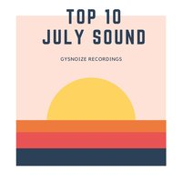 Gysnoize Recordings: TOP 10 July Sound 2017 — сборник