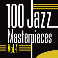 100 Jazz Masterpieces, Vol. 4 — сборник
