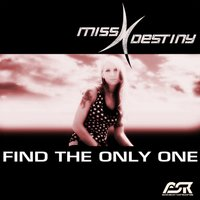 Find the Only One — Miss Destiny