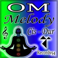 Om - Melody: Cis - Dur — My Meditation Music, Om Shiva Records54, Om Music