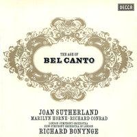 The Age of Bel Canto — London Symphony Orchestra, Richard Bonynge, Dame Joan Sutherland, Marilyn Horne, The New Symphony Orchestra Of London, Richard Conrad