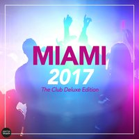 Miami 2017 - The Club Deluxe Edition — сборник