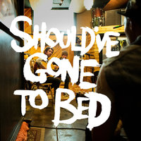 Should've Gone to Bed - EP — Plain White T's