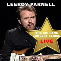 Big Bang Concert Series: Lee Roy Parnell — Lee Roy Parnell