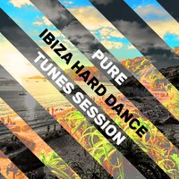 Pure Ibiza Hard Dance Tunes Session — сборник
