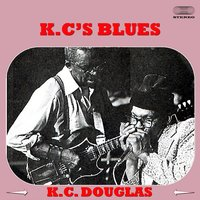 K. C.'s Blues Medley: Broken Heart / Hen House Blues / Wake Up, Workin' Woman / Rootin' Ground Hog / Meanest Woman / Born In The Country / Love Me All Night Long / Tell Me / No More Cryin' / K.C.'s Doctor Blues / You Got A Good Thing Now / Watch Dog Blues — K. C. Douglas
