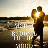 In the Mood — Mama Radical