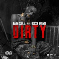 Dirty — Baby Soulja