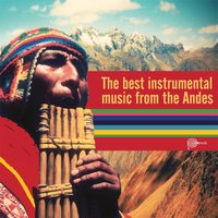 The Best Instrumental Music from the Andes — сборник