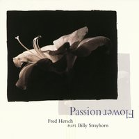 Passion Flower: Fred Hersch Plays Billy Strayhorn — Fred Hersch