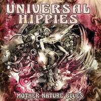 Mother Nature Blues — Universal Hippies