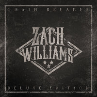 Chain Breaker — Zach Williams