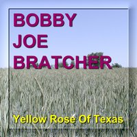 Yellow Rose of Texas — Bobby Joe Bratcher, BOBBY JOE BRATCHER and the Countryboys from Nashville Tennessee