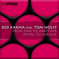 From One To Another / Dying To Survive — Tom Wolff, Red Karma