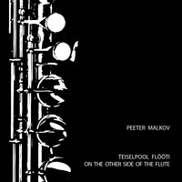 On the Other Side of the Flute — Peeter Malkov