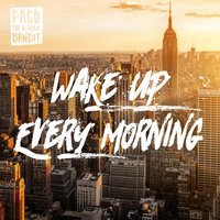Wake up Every Morning — Paco the G Train Bandit