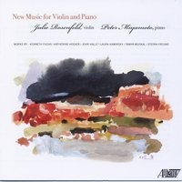New Music for Violin & Piano — Various Composers, Peter Miyamoto, Julie Rosenfeld