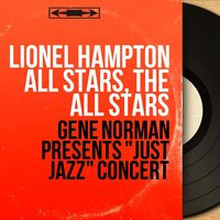 "Gene Norman presents ""Just Jazz"" Concert — The All Stars, Lionel Hampton All Stars, Lionel Hampton All Stars, The All Stars, Джордж Гершвин"