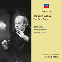 The Early Years — Royal Concertgebouw Orchestra, Bernard Haitink