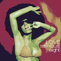 Love Deep House, Eight — сборник
