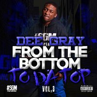 From the Bottom to da Top Vol. 3 — Dee Gray