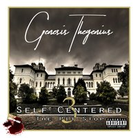 Self Centered 3 — Genesis Thegenius