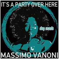 It's a Party over Here — Massimo Vanoni