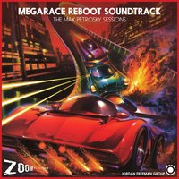 Megarace Reboot Soundtrack: The Max Petrosky Sessions — Max Petrosky