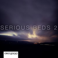 Serious Beds 2 — Guy Hatfield, Tyrion Black, Marc Mooney