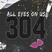 304 — All Eyes On Us