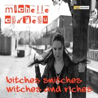 Bitches, Snitches, Witches and Riches — Michelle Cadreau