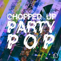 Chopped-Up Party Pop — сборник