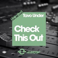 Check This Out — Tavo Under