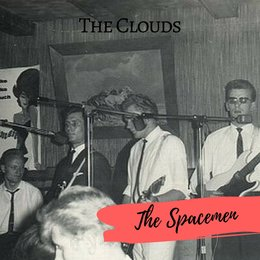The Clouds — The Spacemen