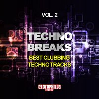 Techno Breaks, Vol. 2 (Best Clubbing Techno Tracks) — сборник