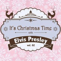 It's Christmas Time with Elvis Presley, Vol. 02 — Elvis Presley