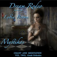 Mystikos, Chant and Meditation, Vol. Two: Greek Orthodox — Lydia Brown, Dream Rodeo
